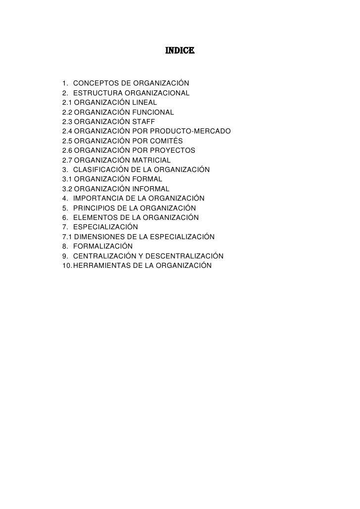 INDICE1. CONCEPTOS DE ORGANIZACIÓN2. ESTRUCTURA ORGANIZACIONAL2.1 ORGANIZACIÓN LINEAL2.2 ORGANIZACIÓN FUNCIONAL2.3 ORGANIZ...