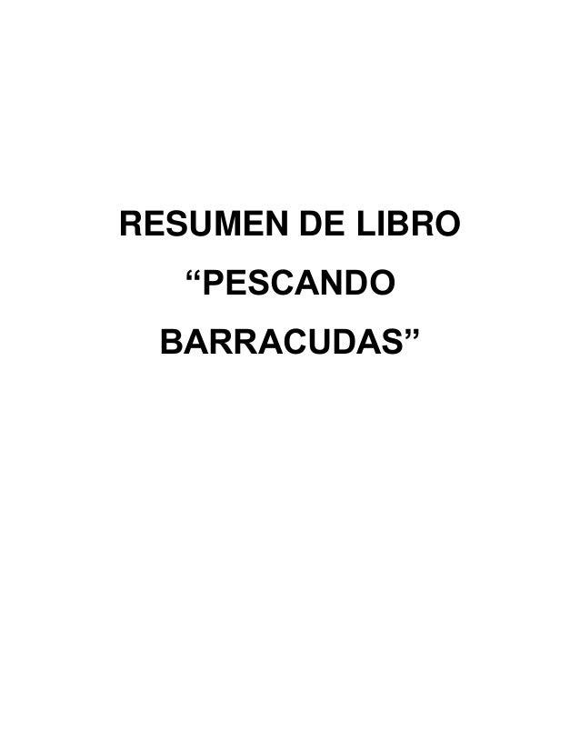 "RESUMEN DE LIBRO ""PESCANDO BARRACUDAS"""
