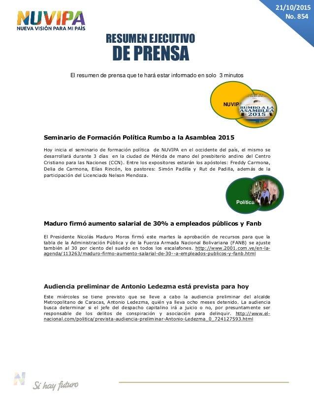 DE PRENSA RESUMEN EJECUTIVO 21/10/2015 No. 854 El resumen de prensa que te hará estar informado en solo 3 minutos Seminari...