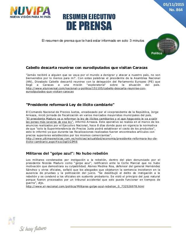 DE PRENSA RESUMEN EJECUTIVO 05/11/2015 No. 864 El resumen de prensa que te hará estar informado en solo 3 minutos Cabello ...