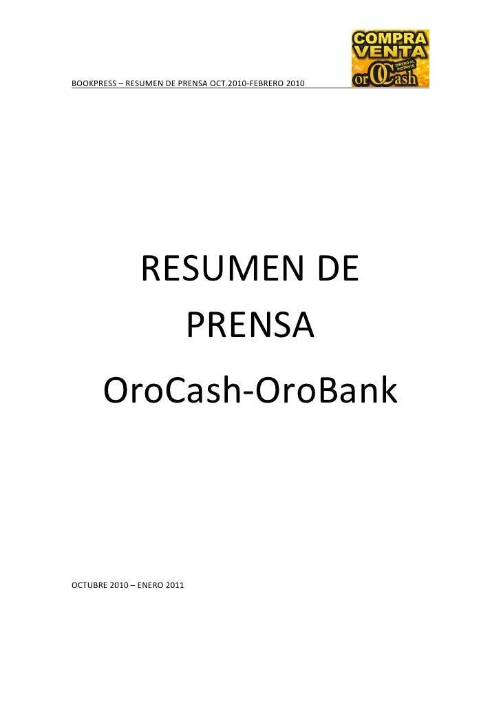 BOOKPRESS – RESUMEN DE PRENSA OCT.2010-FEBRERO 2010               RESUMEN DE                 PRENSA      OroCash-OroBankOC...