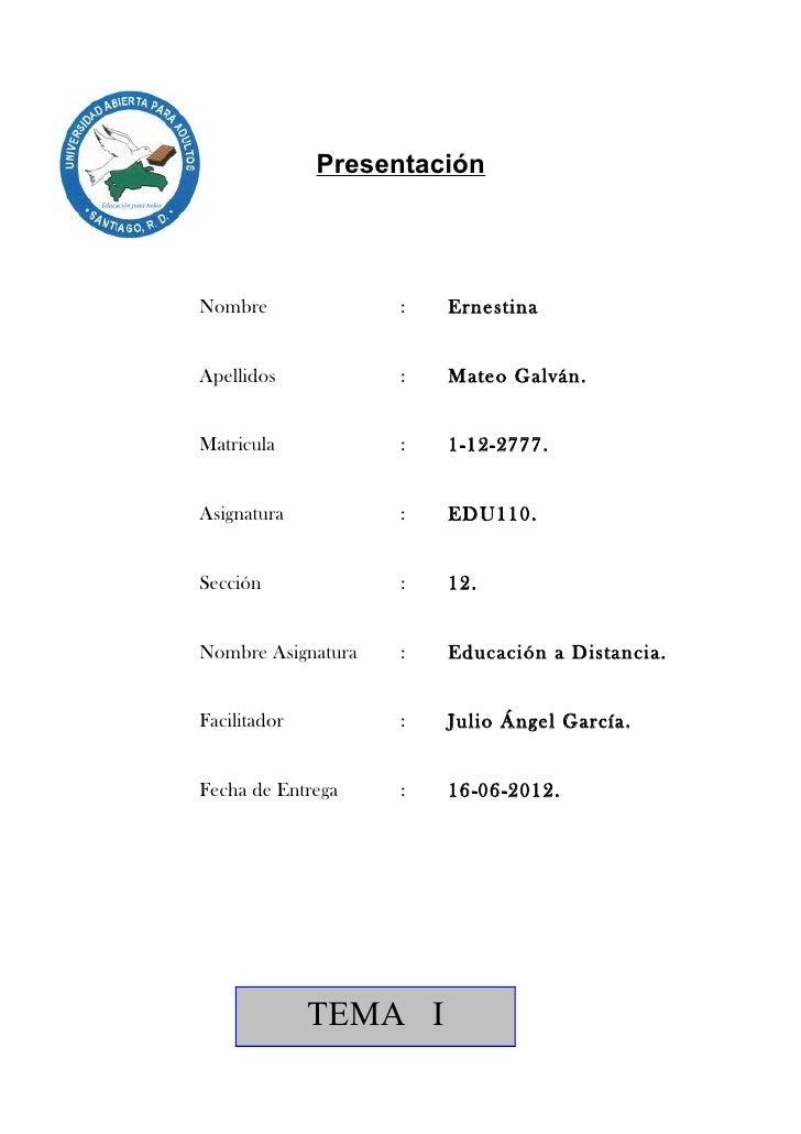 PresentaciónNombre              :   ErnestinaApellidos           :   Mateo Galván.Matricula           :   1-12-2777.Asigna...