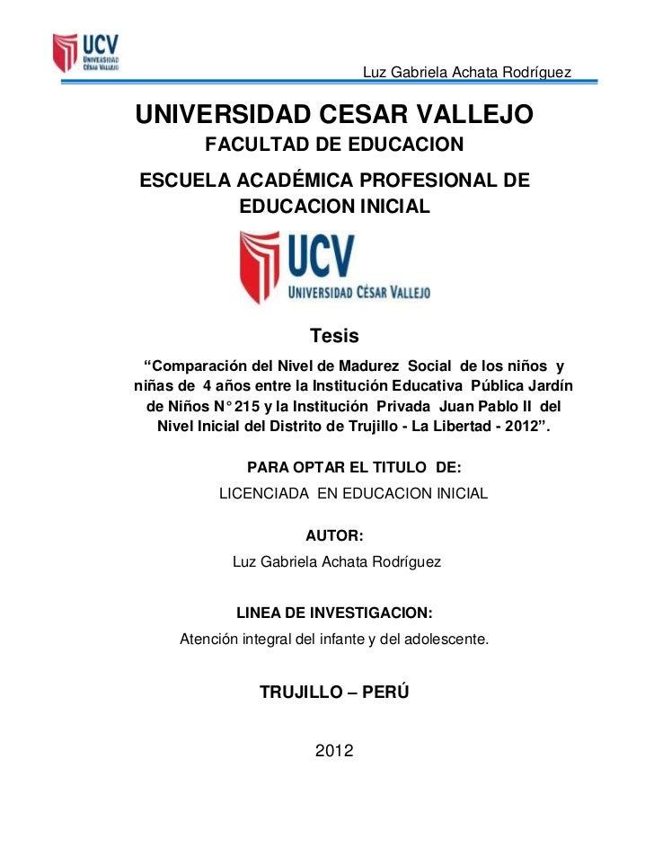 Luz Gabriela Achata RodríguezUNIVERSIDAD CESAR VALLEJO          FACULTAD DE EDUCACIONESCUELA ACADÉMICA PROFESIONAL DE     ...