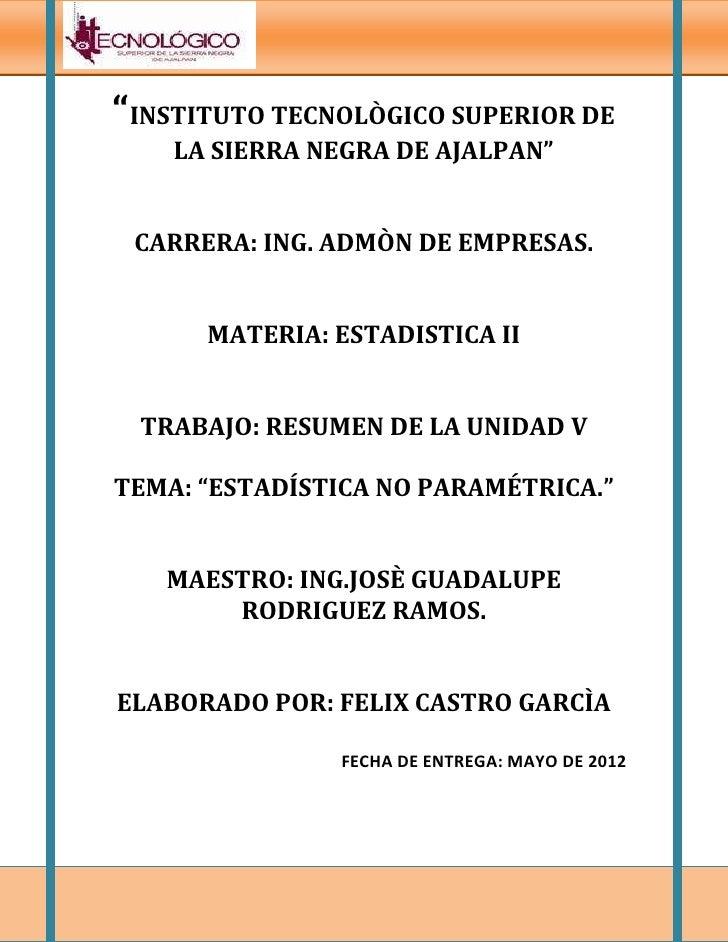 """""""INSTITUTO TECNOLÒGICO SUPERIOR DE    LA SIERRA NEGRA DE AJALPAN"""" CARRERA: ING. ADMÒN DE EMPRESAS.      MATERIA: ESTADISTI..."""