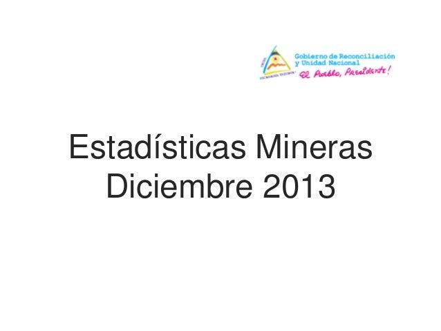 Estadísticas Mineras Diciembre 2013