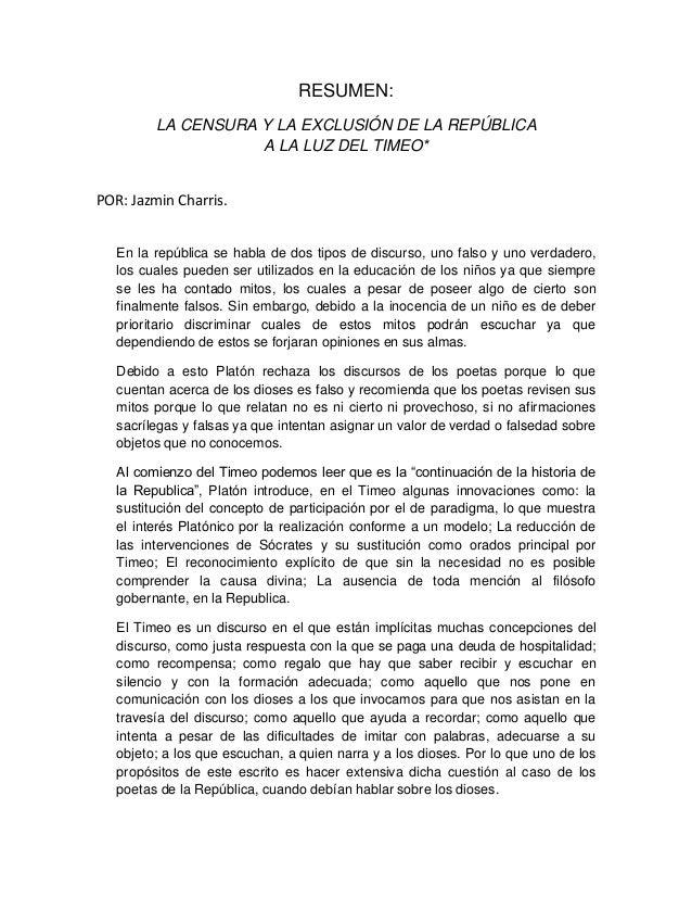 RESUMEN: LA CENSURA Y LA EXCLUSIÓN DE LA REPÚBLICA A LA LUZ DEL TIMEO* POR: Jazmin Charris. En la república se habla de do...
