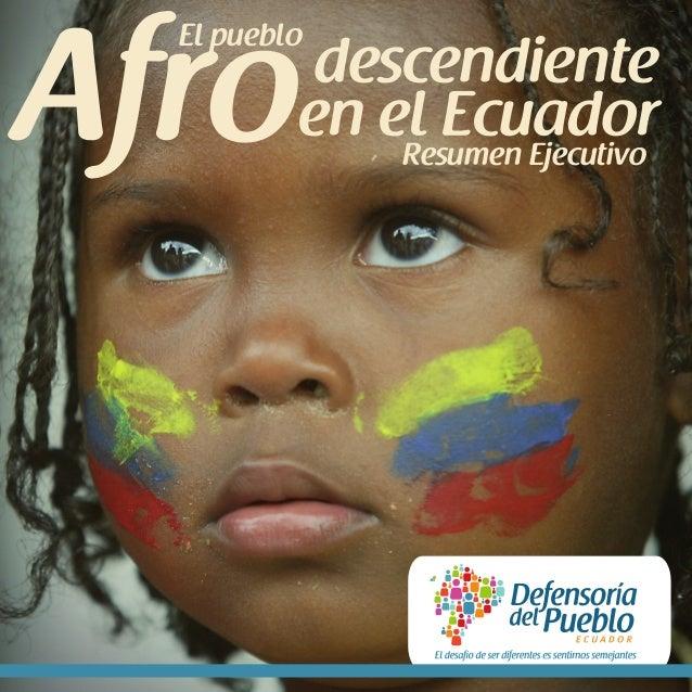 El pueblo   El Pueblo Afrodescendiente en el Ecuador            Resumen Ejecutivo                                         ...