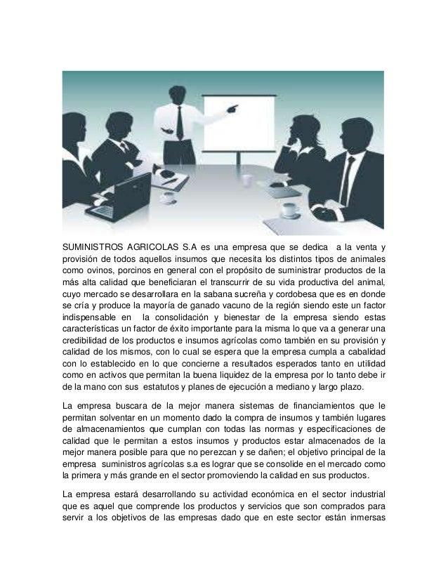SUMINISTROS AGRICOLAS S.A es una empresa que se dedica a la venta y provisión de todos aquellos insumos que necesita los d...