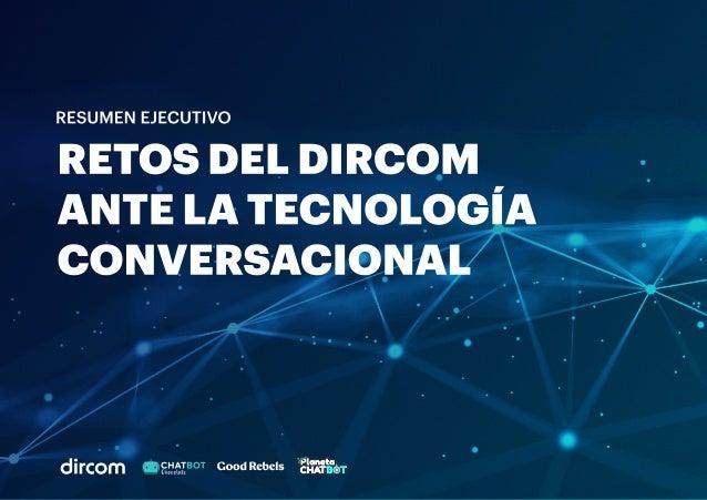 RetosdelDircom antelatecnología conversacional RESUMEN EJECUTIVO