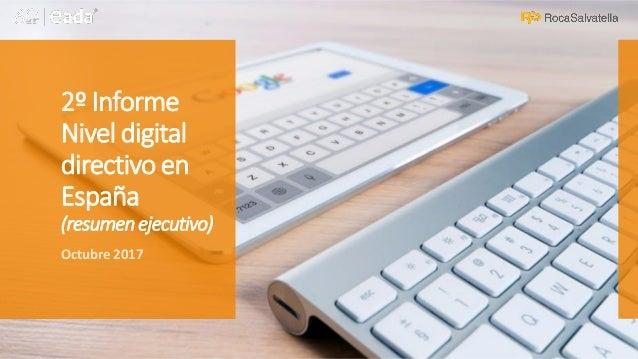 2º Informe Nivel digital directivo en España (resumenejecutivo) Octubre 2017