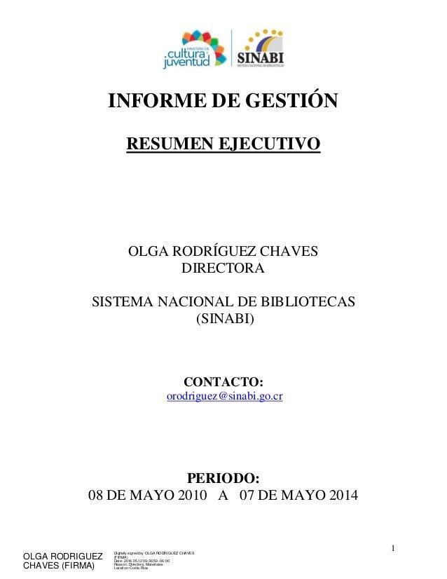 1 INFORME DE GESTIÓN RESUMEN EJECUTIVO OLGA RODRÍGUEZ CHAVES DIRECTORA SISTEMA NACIONAL DE BIBLIOTECAS (SINABI) CONTACTO: ...