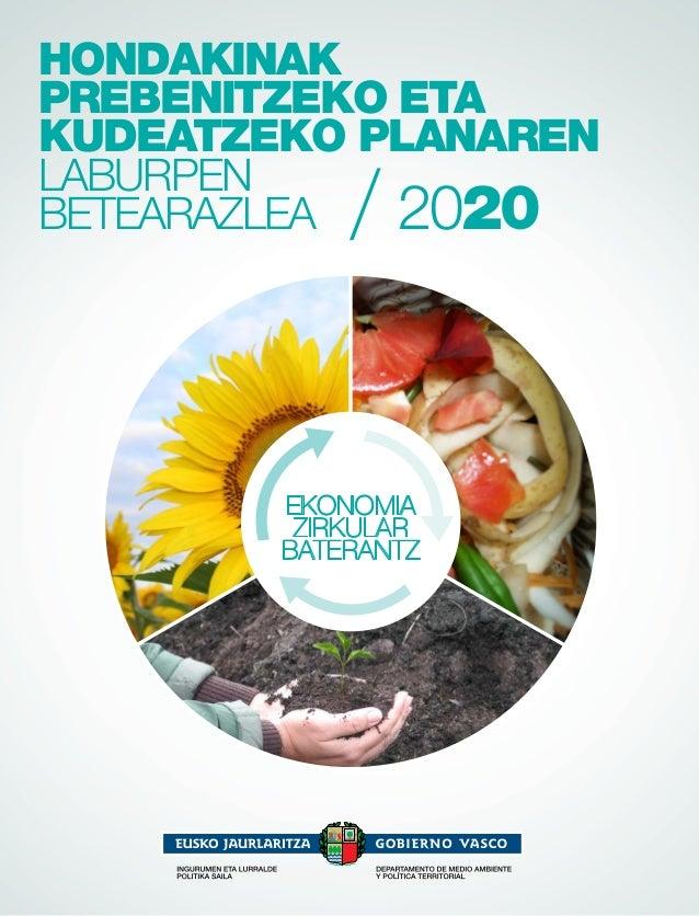 HONDAKINAK PREBENITZEKO ETA KUDEATZEKO PLANAREN LABURPEN BETEARAZLEA 2020 Ekonomia zirkular baterantz
