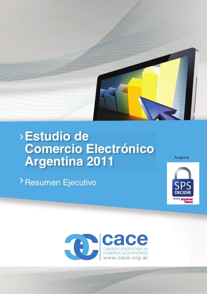 Estudio deComercio ElectrónicoArgentina 2011                       AuspiciaResumen Ejecutivo                              ...