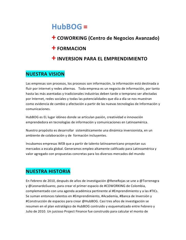 HubBOG =                 + COWORKING (Centro de Negocios Avanzado)                 + FORMACION                 + INVERSION...