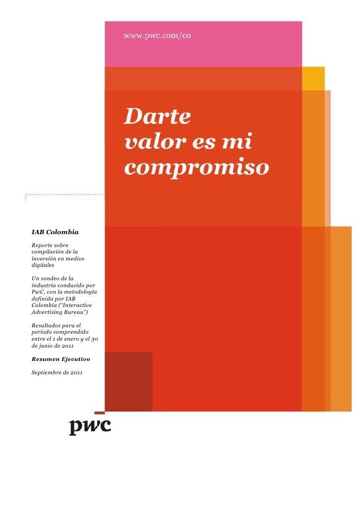 IAB ColombiaReporte sobrecompilación de lainversión en mediosdigitalesUn sondeo de laindustria conducido porPwC, con la me...