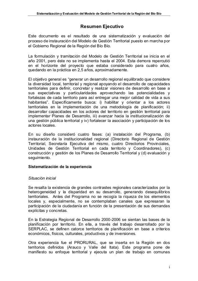 Sistematización y Evaluación del Modelo de Gestión Territorial de la Región del Bío Bío i Resumen Ejecutivo Este documento...