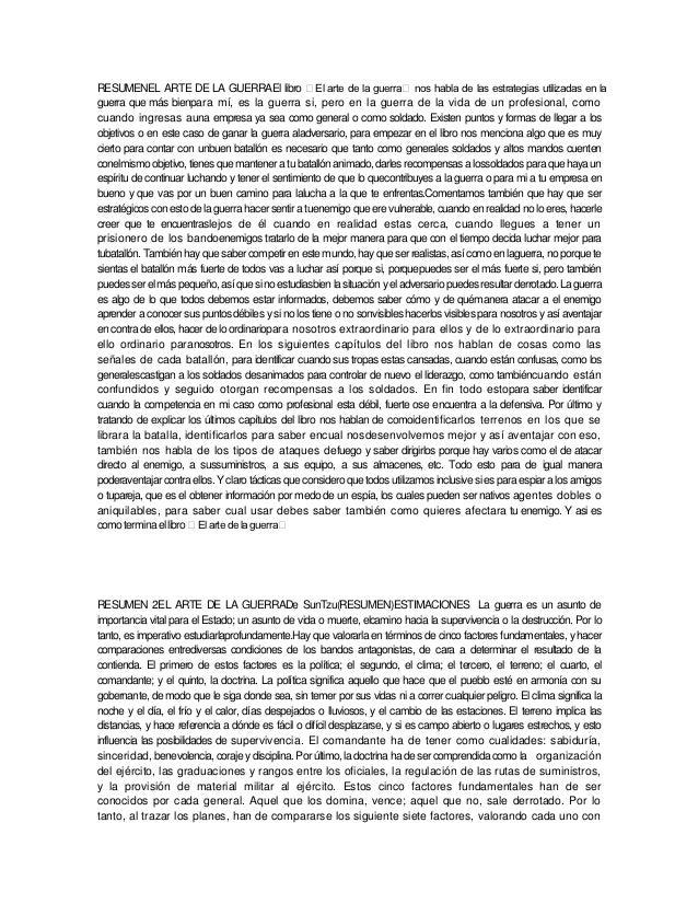 RESUMENEL ARTE DE LA GUERRAEl libro El arte de la guerra nos habla de las estrategias utilizadas en laguerra que más bie...