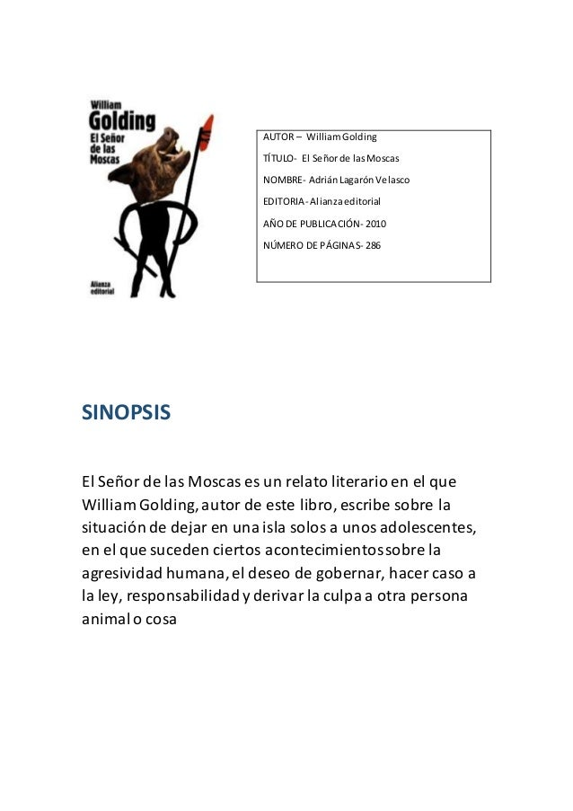 SINOPSIS  AUTOR – William Golding  TÍTULO- El Señor de las Moscas  NOMBRE- Adrián Lagarón Velasco  EDITORIA- Alianza edito...