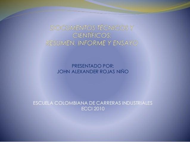 PRESENTADO POR: JOHN ALEXANDER ROJAS NIÑO ESCUELA COLOMBIANA DE CARRERAS INDUSTRIALES ECCI 2010