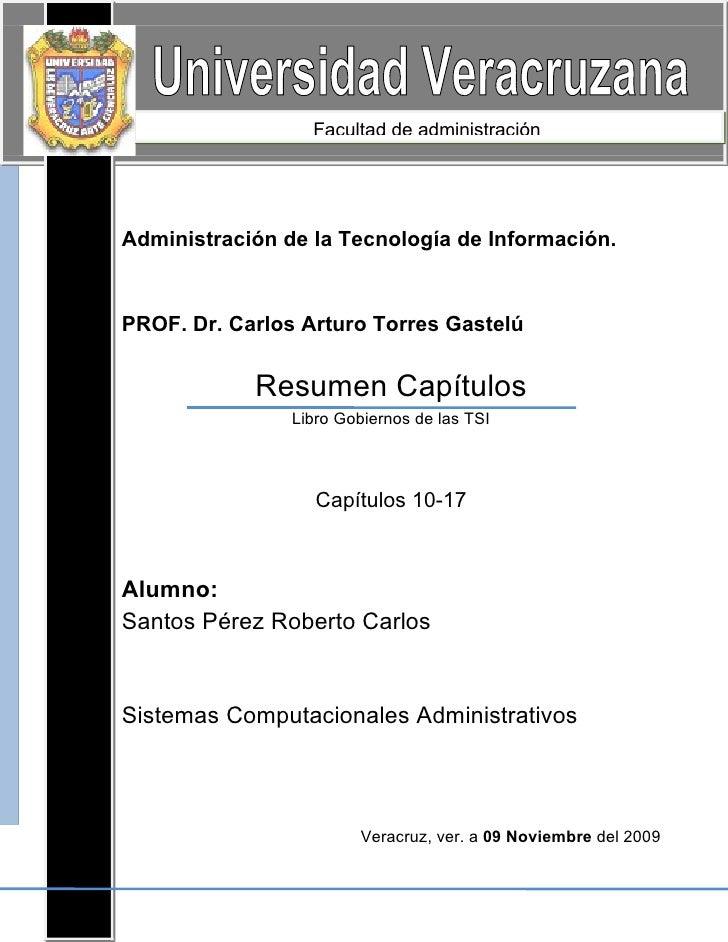 Facultad de administración     Administración de la Tecnología de Información.   PROF. Dr. Carlos Arturo Torres Gastelú   ...