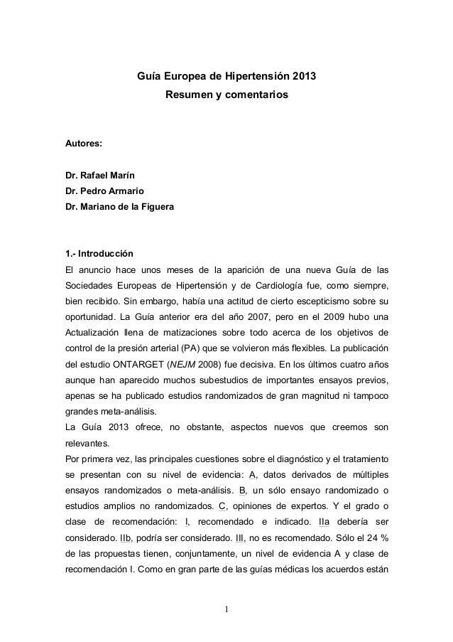 Guía Europea de Hipertensión 2013 Resumen y comentarios  Autores: Dr. Rafael Marín Dr. Pedro Armario Dr. Mariano de la Fig...