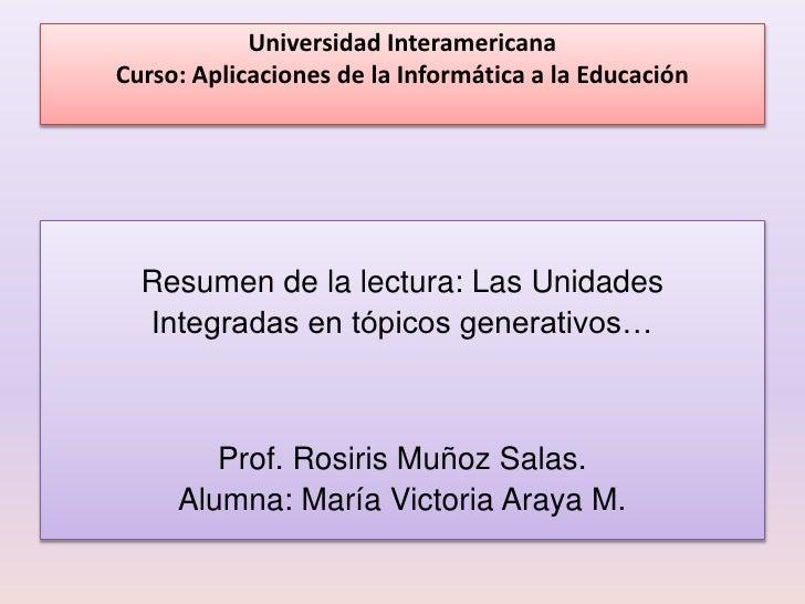 Universidad InteramericanaCurso: Aplicaciones de la Informática a la Educación<br />Resumen de la lectura: Las Unidades<br...