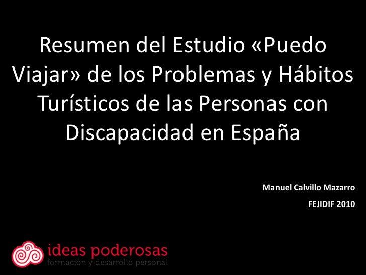 Resumen del Estudio «PuedoViajar» de los Problemas y Hábitos  Turísticos de las Personas con     Discapacidad en España   ...