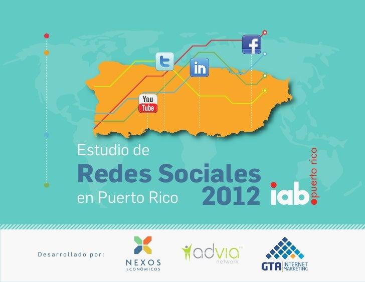 Estudio de          Redes Sociales          en Puerto Rico 2012Desarrollado por: