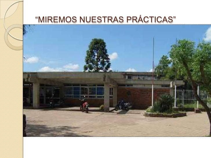 """""""MIREMOS NUESTRAS PRÁCTICAS""""<br />"""