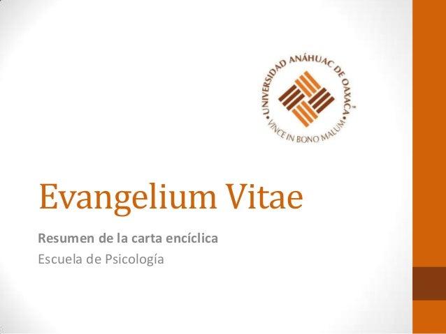 Evangelium Vitae Resumen de la carta encíclica Escuela de Psicología