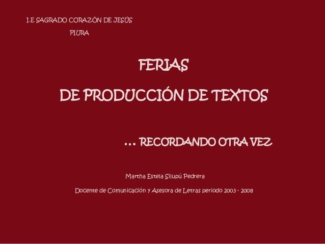 I.E SAGRADO CORAZÓN DE JESÚS           PIURA                                  FERIAS        DE PRODUCCIÓN DE TEXTOS       ...