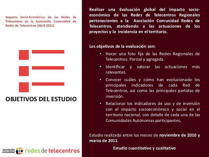 Realizar una Evaluación global del impacto socio-                        económico de las Redes de Telecentros Regionales ...