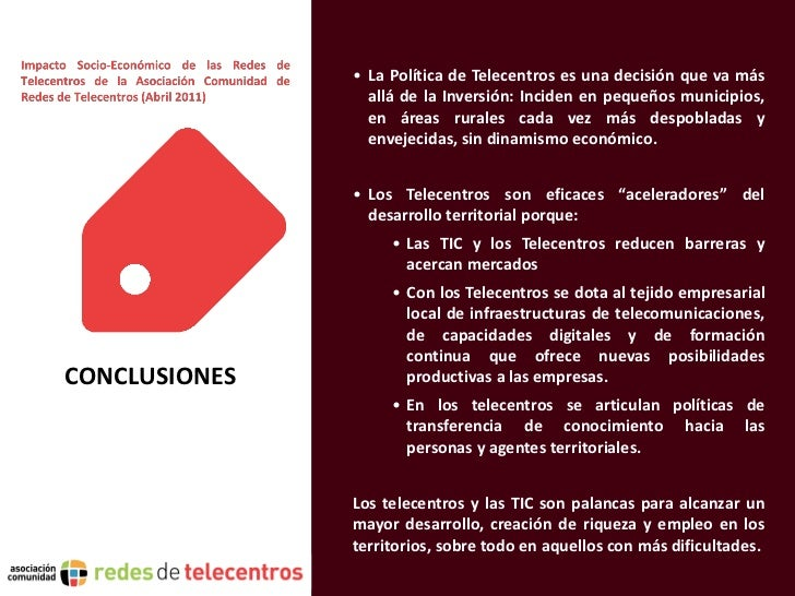 • La Política de Telecentros es una decisión que va más                 allá de la Inversión: Inciden en pequeños municipi...