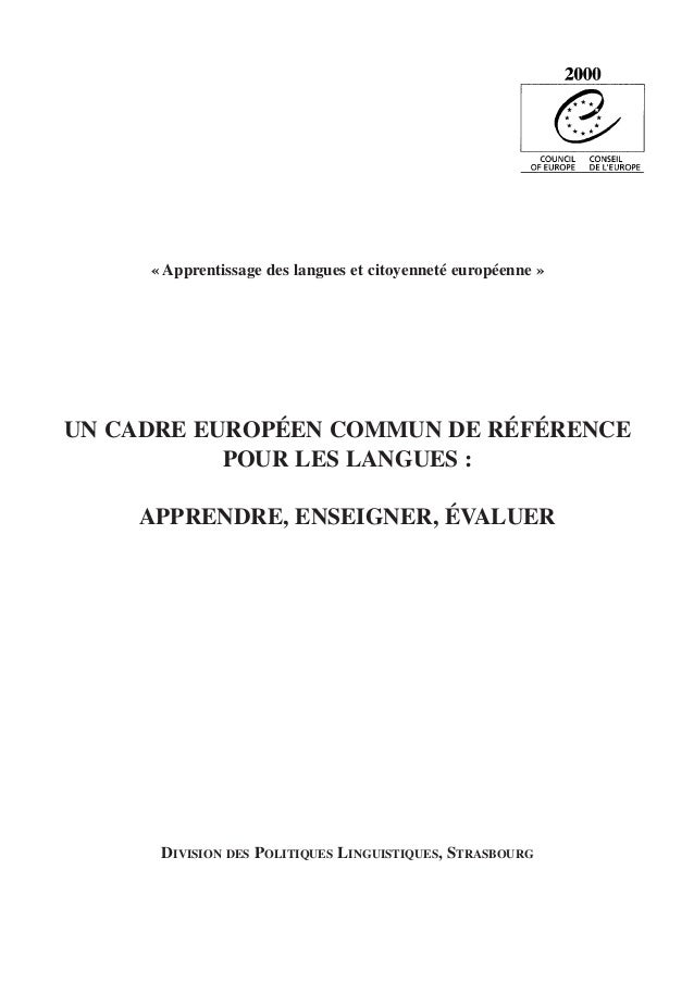 « Apprentissage des langues et citoyenneté européenne » UN CADRE EUROPÉEN COMMUN DE RÉFÉRENCE POUR LES LANGUES : APPRENDRE...