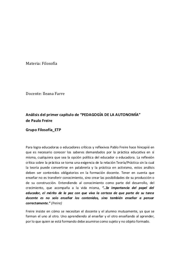 "Materia: FilosofíaDocente: Ileana FarreAnálisis del primer capítulo de ""PEDAGOGÍA DE LA AUTONOMÍA""de Paulo FreireGrupo Fil..."