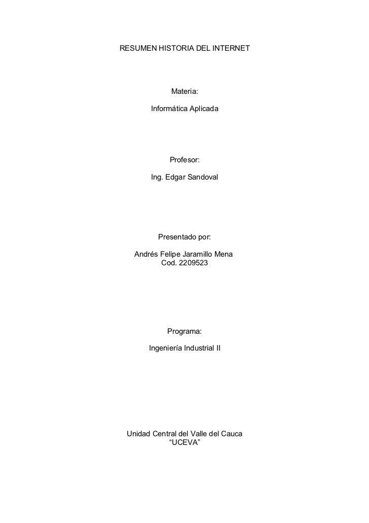 RESUMEN HISTORIA DEL INTERNET                   Materia:          Informática Aplicada                  Profesor:         ...