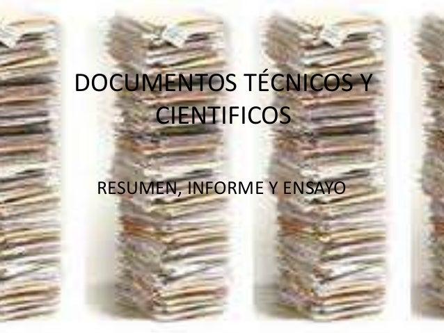 DOCUMENTOS TÉCNICOS Y CIENTIFICOS RESUMEN, INFORME Y ENSAYO