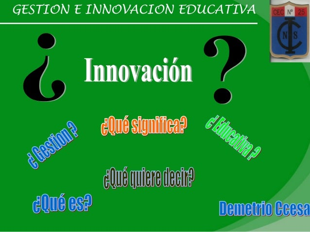 GESTION E INNOVACION EDUCATIVA