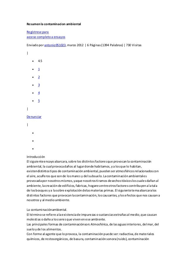 Resumenla contaminacion ambiental Regístrese para acceso completoaensayos Enviadopor antonio951023, marzo 2012   6 Páginas...