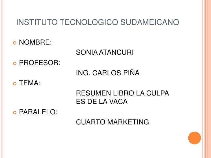 INSTITUTO TECNOLOGICO SUDAMEICANO<br />NOMBRE:<br />SONIA ATANCURI<br />PROFESOR:<br />ING. CARLOS PIÑA<br />TEMA:...