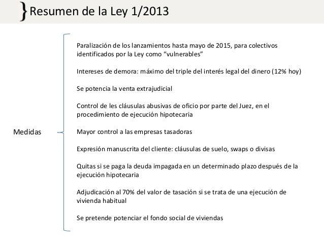 Resumen de la Ley 1/2013 Paralización de los lanzamientos hasta mayo de 2015, para colectivos identificados por la Ley com...