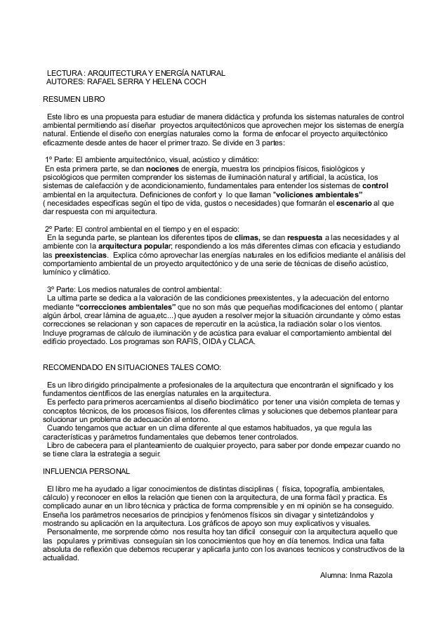 LECTURA : ARQUITECTURA Y ENERGÍA NATURAL AUTORES: RAFAEL SERRA Y HELENA COCH RESUMEN LIBRO Este libro es una propuesta par...