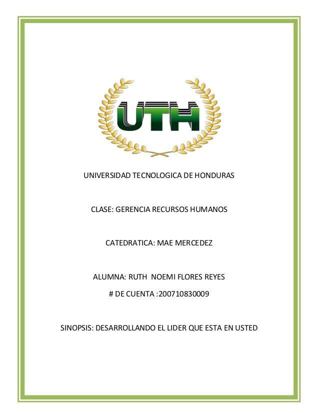 UNIVERSIDAD TECNOLOGICA DE HONDURAS       CLASE: GERENCIA RECURSOS HUMANOS           CATEDRATICA: MAE MERCEDEZ        ALUM...