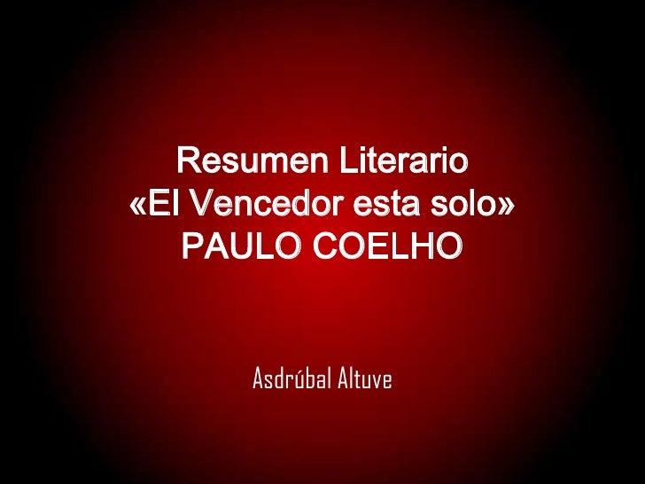Resumen Literario De La Novela Vencedor Esta Solo De Paulo