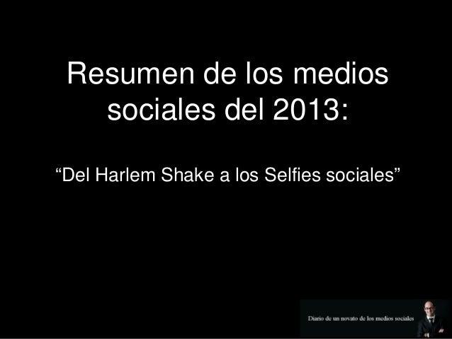 """Resumen de los medios sociales del 2013: """"Del Harlem Shake a los Selfies sociales"""""""