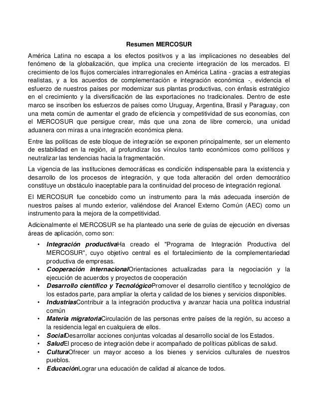 Resumen MERCOSURAmérica Latina no escapa a los efectos positivos y a las implicaciones no deseables delfenómeno de la glob...