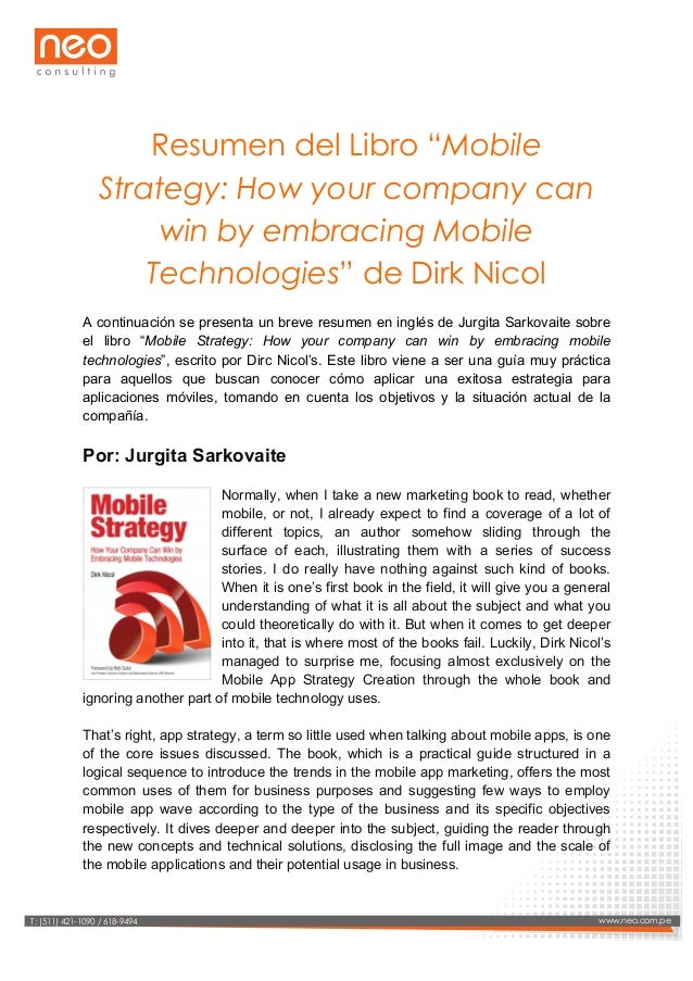 """Resumen del Libro """"Mobile Strategy: How your company can win by embracing Mobile Technologies"""" de Dirk Nicol A continua..."""