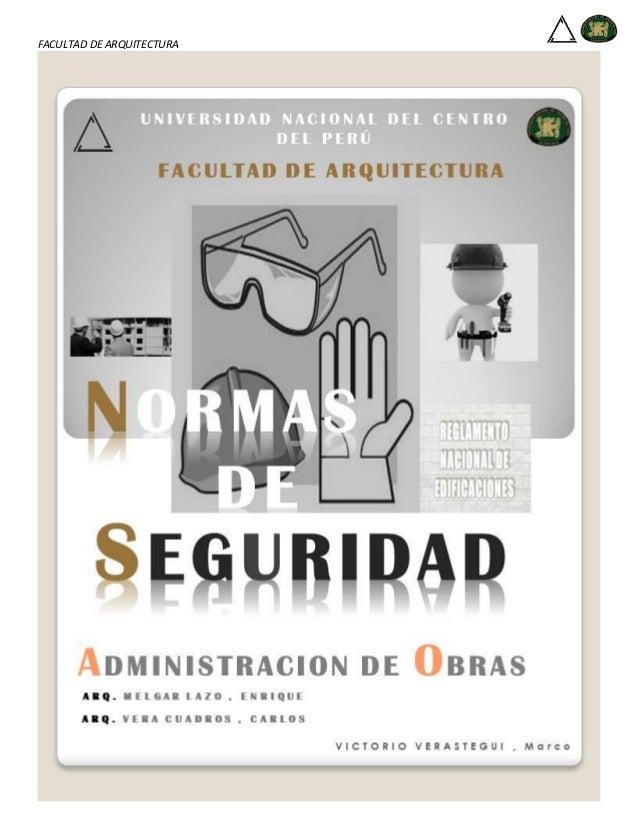 FACULTAD DE ARQUITECTURA ADMINISTRACION DE OBRAS NORMA DE SEGURIDAD - A.130