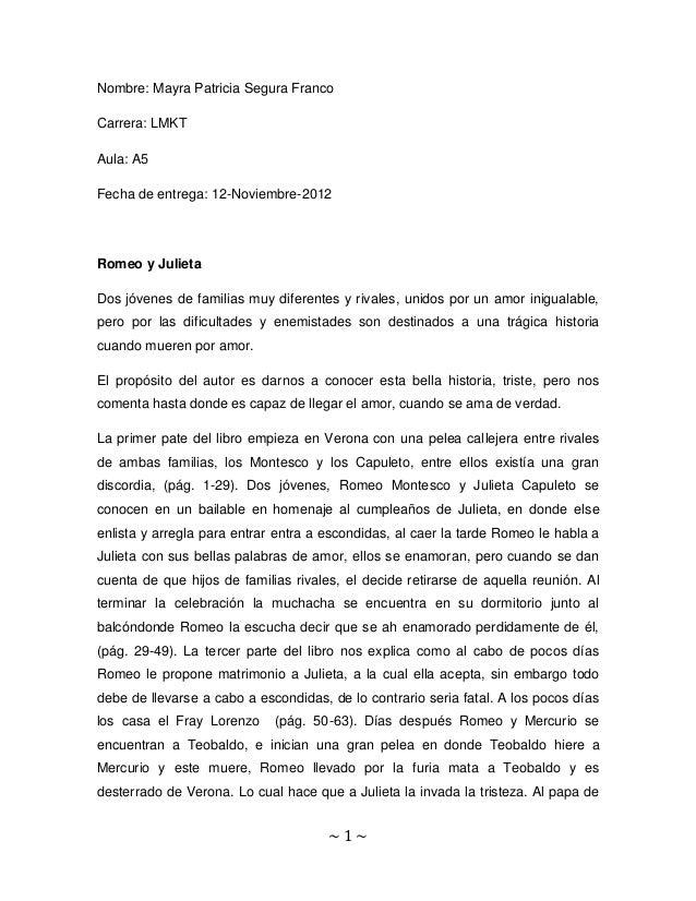 Nombre: Mayra Patricia Segura FrancoCarrera: LMKTAula: A5Fecha de entrega: 12-Noviembre-2012Romeo y JulietaDos jóvenes de ...