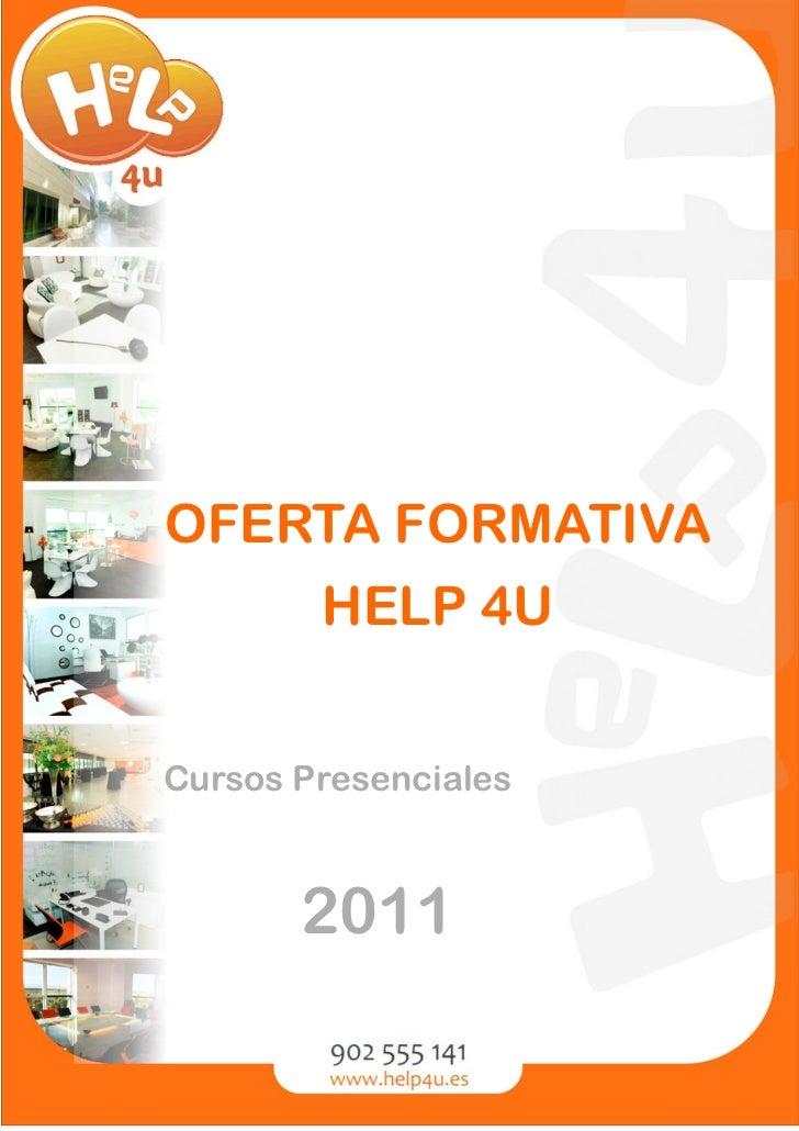 OFERTA FORMATIVA        HELP 4UCursos Presenciales       2011